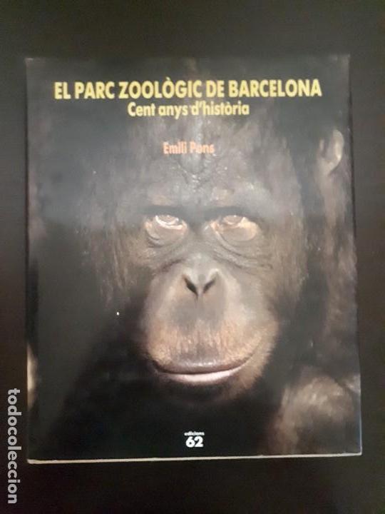 EL PARC ZOOLÒGIC DE BARCELONA. CENT ANYS D'HISTÒRIA. (Libros Antiguos, Raros y Curiosos - Ciencias, Manuales y Oficios - Bilogía y Botánica)