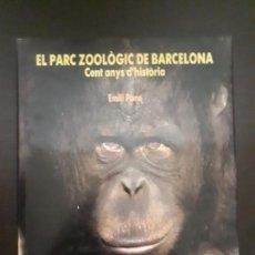 Libros antiguos: EL PARC ZOOLÒGIC DE BARCELONA. CENT ANYS D'HISTÒRIA.. Lote 128323075