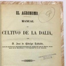 Libros antiguos: EL AGRÓNOMO. MANUAL DEL CULTIVO DE LA DALIA. - HIDALGO TABLADA, JOSÉ DE.. Lote 123200807