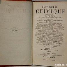 Libros antiguos: ENCYCLOPEDIE CHIMIQUE-M.FREMY.PARIS, 1885.TOMO V. Lote 128534747