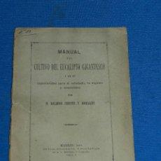 Libros antiguos: (M4,10) D BALBINO CORTES Y MORALES - MANUAL DEL CULTIVO DEL EUCALIPTO GIGANTESCO , MADRID 1883. Lote 128552699