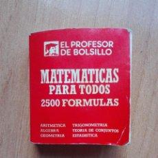 Libros antiguos: EL PROFESOR DE BOLSILLO.MATEMATICAS PARA TODOS.2500 FORMULAS.380 PÁGINAS. Lote 128647751