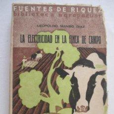 Libros antiguos: LA ELECTRICIDAD EN LA FINCA DE CAMPO-LEOPOLDO MANSO DÍAZ-1934-MANUEL MARÍN Y G. CAMPO, EDT.. Lote 128706591