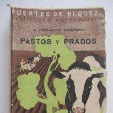 Libros antiguos: PASTOS Y PRADOS. L. HERNANDEZ ROBREDO. FUENTES DE RIQUEZA. MADRID 1933. Lote 128708115