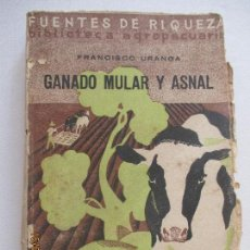 Libros antiguos: GANADO MULAR Y ASNAL. FUENTES DE RIQUEZA. FRANCISCO URANGA. VII. MADRID 1933. . Lote 128717851