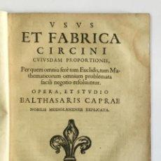 Libros antiguos: USUS ET FABRICA CIRCINI CUIUSDAM PROPORTIONIS... CAPRA, BALDASSARRE. GALILEI, GALILEO. 1655. Lote 128998075