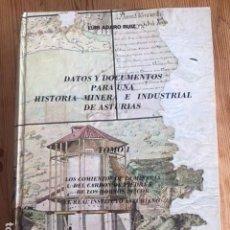 Libros antiguos: DATOS Y DOCUMENTOS PARA UNA HISTORIA MINERA E INDUSTRIAL DE ASTURIAS. Lote 129217471