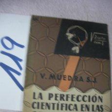 Libros antiguos: ANTIGUO LIBRO - LA PERFECCION CIENTIFICA EN LAS OBRAS ANIMALES. Lote 129308599