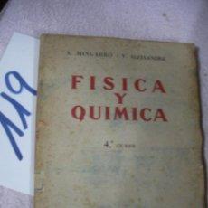 Libros antiguos: ANTIGUO LIBRO DE TEXTO - FISICA Y QUIMICA - 4º CURSO. Lote 129309947