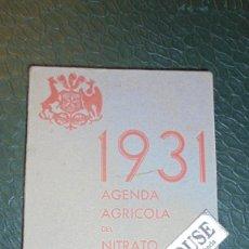 Libros antiguos: 1931 - AGENDA AGRICOLA DEL NITRATO DE CHILE , MADRID AVD. DE PI Y MARAGALL 16 FERIAS MERCADOS , TARI. Lote 129425447