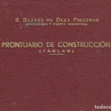 Libros antiguos: LIBRO. PRONTUARIO DE CONSTRUCCIÓN (TABLAS). IMPRENTA SUC DE TORRES Y VIRGILI, TARRAGONA. 1956.. Lote 129429735