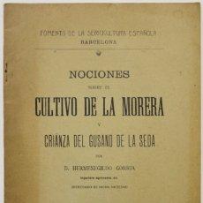 Libros antiguos: NOCIONES SOBRE EL CULTIVO DE LA MORERA Y CRIANZA DEL GUSANO DE LA SEDA. - GORRIA, HERMENEGILDO.. Lote 123197148