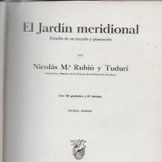 Libros antiguos: EL JARDÍN MERIDIONAL / N. RUBIÓ TUDURÍ. BCN : SALVAT, 25X18CM. 253 P. 1934. [85] LAM. SÓLO HAY 39.. Lote 129721799