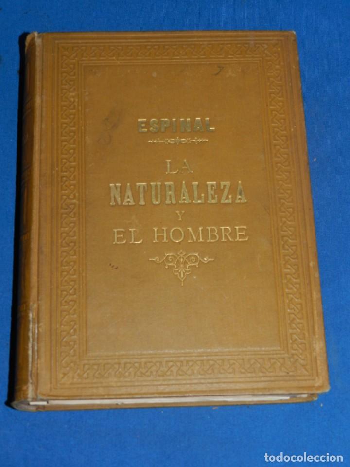 (MF) JOSE ESPINAL Y FUSTER - LA NATURALEZA Y EL HOMBRE , CUADRO FISICO, GEOLOGICO Y METEOROLOGICO (Libros Antiguos, Raros y Curiosos - Ciencias, Manuales y Oficios - Biología y Botánica)