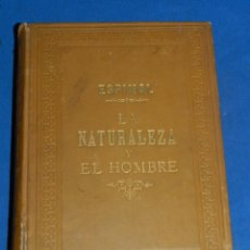 Libros antiguos: (MF) JOSE ESPINAL Y FUSTER - LA NATURALEZA Y EL HOMBRE , CUADRO FISICO, GEOLOGICO Y METEOROLOGICO . Lote 130302006