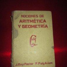 Libros antiguos: LIBRO-NOCIONES DE ARITMÉTICA Y GEOMETRÍA-J.REY PASTOR-P.PUIG ADAM-1931-1ª EDICIÓN-VER FOTOS. Lote 130592310