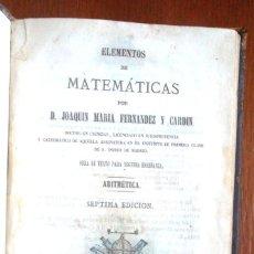 Libros antiguos: ELEMENTOS DE MATEMÁTICAS JOAQUIN MARÍA FERNÁNDEZ Y CARDIN 1871 ALEJANDRO GÓMEZ FUENTENEBR. Lote 130627182