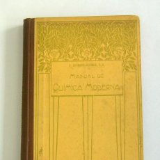 Libros antiguos: MANUAL DE QUIMICA MODERNA - EDUARDO VITORIA - TIPOGRAFIA CATOLICA. BARCELONA. 1914. Lote 130816472