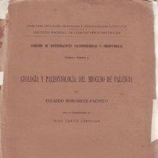Libros antiguos: HERNANDEZ-PACHECO, EDUARDO: GEOLOGIA Y PALEONTOLOGIA DEL MIOCENO DE PALENCIA. 1915. Lote 130988408