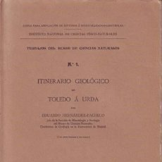 Libros antiguos: HERNANDEZ-PACHECO, EDUARDO: ITINERARIO GEOLOGICO DE TOLEDO A URDA. 1912. Lote 130988768