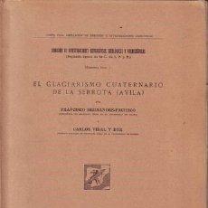 Libros antiguos: HERNANDEZ-PACHECO, F. Y VIDAL Y BOX, C: EL GLACIARISMO CUATERNARIO DE LA SERROTA (AVILA). Lote 130989348