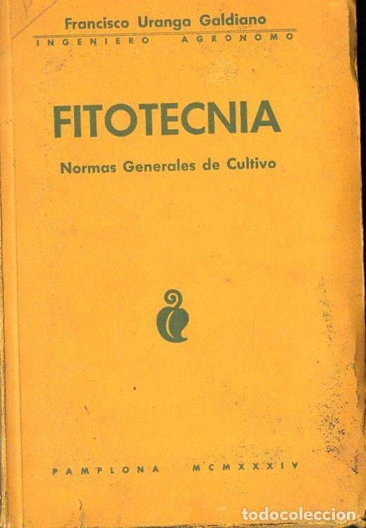 F. URANGA GALDIANO : FITOTECNIA - NORMAS GENERALES DE CULTIVO (PAMPLONA, 1934) (Libros Antiguos, Raros y Curiosos - Ciencias, Manuales y Oficios - Bilogía y Botánica)
