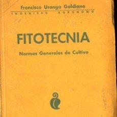 Libros antiguos: F. URANGA GALDIANO : FITOTECNIA - NORMAS GENERALES DE CULTIVO (PAMPLONA, 1934). Lote 131107472