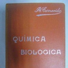 Libros antiguos: MANUALES SOLER XXII. Nº 22. QUÍMICA BIOLÓGICA. JOSÉ R. CARRACIDO. BARCELONA.. Lote 131139572