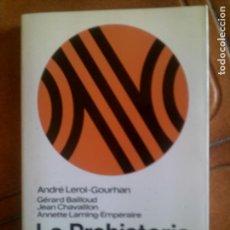 Libros antiguos: LIBRO LA PREHISTORIA POR ANDRE LEROI-GOURHAN EDITORIAL LABOR 1993 ILUSTRADO 332 PAGINAS. Lote 131354162