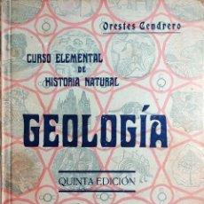 Libros antiguos: GEOLOGÍA : CURSO ELEMENTAL DE HISTORIA NATURAL / ORESTES CENDRERO. [SANTANDER] : REINOSA, 1927.. Lote 131749354