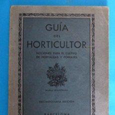 Libros antiguos: GUÍA DEL HORTICULTOR. NOCIONES PARA EL CULTIVO DE HORTALIZAS Y FORRAJES. JUAN NONELL FEBRÉS, S/F.. Lote 131990966