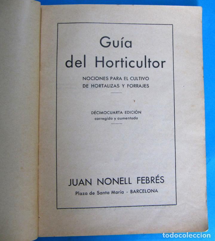 Libros antiguos: GUÍA DEL HORTICULTOR. NOCIONES PARA EL CULTIVO DE HORTALIZAS Y FORRAJES. JUAN NONELL FEBRÉS, S/F. - Foto 2 - 131990966