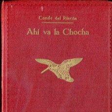 Libros antiguos: AHÍ VA LA CHOCHA. NOTAS DE COSTUMBRES Y CAZA. CONDE DEL RINCÓN.. Lote 132228786