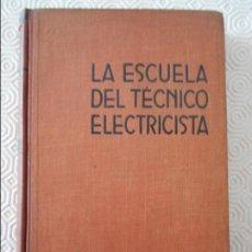 Libros antiguos: LA ESCUELA DEL TECNICO ELECTRICISTA. TOMO XIII. INSTALACIONES DE SEÑALES, TELEGRAFIA Y TELEFONIA CON. Lote 132630866