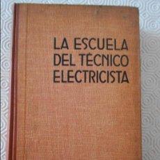 Libros antiguos: LA ESCUELA DEL TECNICO ELECTRICISTA. TOMO XI. FUERZA MOTRIZ Y TRACCION ELECTRICA. POR EL PROF. HANS . Lote 132631174