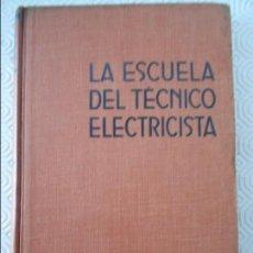 Libros antiguos: LA ESCUELA DEL TECNICO ELECTRICISTA. TOMO XII. TECNICA DE LA ALTA TENSION. POR EL ING. HANS VON BEER. Lote 132634046
