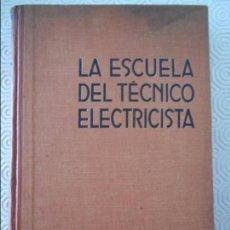Libros antiguos: LA ESCUELA DEL TECNICO ELECTRICISTA. TOMO X. CANALIZACIONES Y CENTRALES ELECTRICAS. POR EL ING. PAUL. Lote 132634218