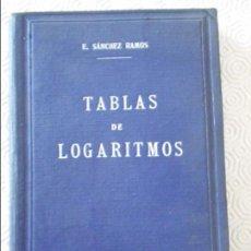 Libros antiguos: TABLAS DE LOGARITMOS. E. SANCHEZ RAMOS. TABLAS DE LOGARITMOS, TRIGONOMETRICAS Y DE CALCULOS DE INTER. Lote 132706790