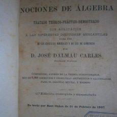 Libros antiguos: ARITMETICA RAZONADA Y NOCIONES DE ALGEBRA JOSE DALMAU CARLES SEGUNDA EDICION 1897. Lote 132742566