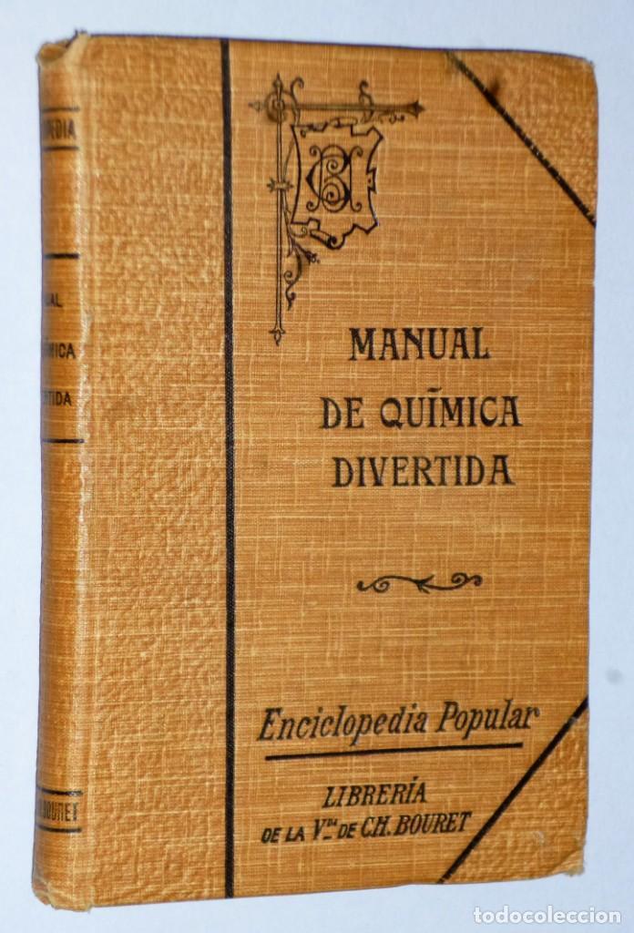 MANUAL DE QUÍMICA DIVERTIDA Ó SEA RECREACIONES QUÍMICAS. (Libros Antiguos, Raros y Curiosos - Ciencias, Manuales y Oficios - Física, Química y Matemáticas)