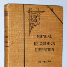 Libros antiguos: MANUAL DE QUÍMICA DIVERTIDA Ó SEA RECREACIONES QUÍMICAS.. Lote 132755054
