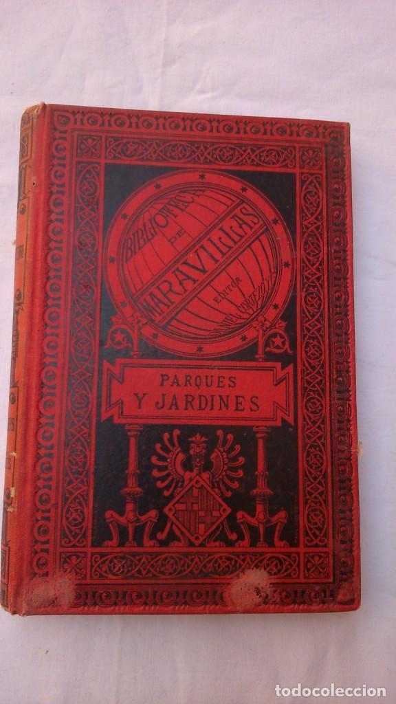 PARQUES Y JARDINES. BIBLIOTECA DE MARAVILLAS. 1886 (Libros Antiguos, Raros y Curiosos - Ciencias, Manuales y Oficios - Bilogía y Botánica)