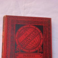 Libros antiguos: PARQUES Y JARDINES. BIBLIOTECA DE MARAVILLAS. 1886. Lote 132828186