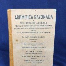 Libros antiguos: ARITMÉTICA RAZONADA NOCIONES ÁLGEBRA JOSE DALMAU LIBRO ALUMNO. Lote 133079630