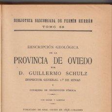 Libros antiguos: GUILLERMO SCHULZ: DESCRIPCÍÓN GEOLÓGICA DE LA PROVINCIA DE OVIEDO. BILBAO, 1901. ASTURIAS. Lote 133098342