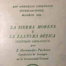 Libros antiguos: LA SIERRA MORENA Y LA LLANURA BÉTICA (SÍNTESIS GEOLÓGICA) E. HERNÁNDEZ PACHECO. 1926. Lote 133245302