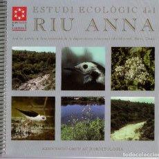 Libros antiguos: ESTUDI ECOLÓGIC DEL RIU ANNA. ASSOCIACIÒ GRUP AU D´ORNITOLOGIA DIPUTACIÓ DE CASTELLÓ 2001. Lote 133612694