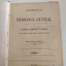 Libros antiguos: LIBRO ELEMENTOS DE FISIOLOGÍA GENERAL 1896 LUCIANO CLEMENTE Y GUERRA. Lote 133624322