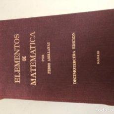 Libros antiguos: ELEMENTOS DE MATEMÁTICAS DE PEDRO ABELLANAS. Lote 133770402