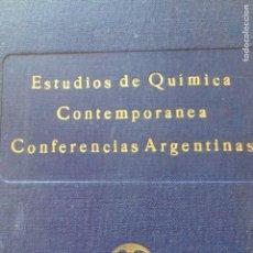 Libros antiguos: 1925 ESTUDIOS DE QUÍMICA CONTEMPORÁNEA CONFERENCIAS ARGENTINAS IQS. Lote 134101489